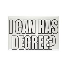I CAN HAS DEGREE? Rectangle Magnet (10 pack)