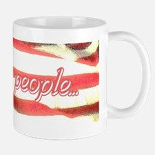 We The People... Mug
