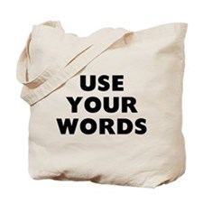 Use Words Tote Bag
