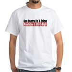 Gun Control Is A Crime White T-Shirt