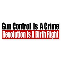 Gun Control Is A Crime Bumper Sticker