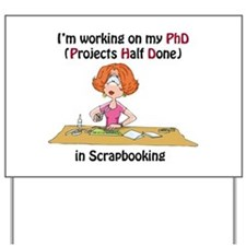 Scrapbooking PhD Yard Sign