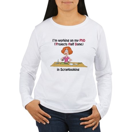 Scrapbooking PhD Women's Long Sleeve T-Shirt