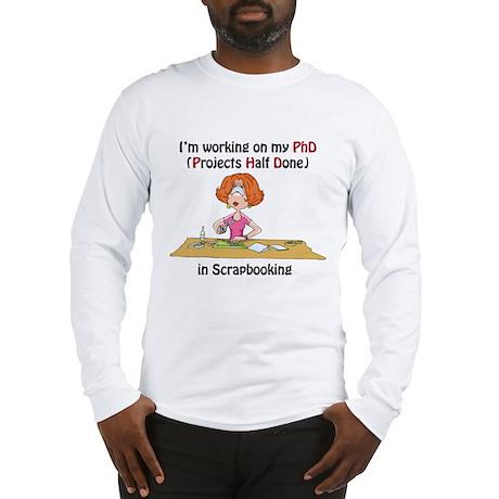 Scrapbooking PhD Long Sleeve T-Shirt