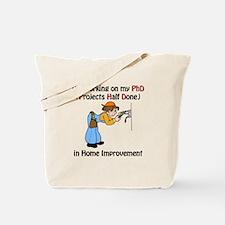 Home Improvement PhD Tote Bag