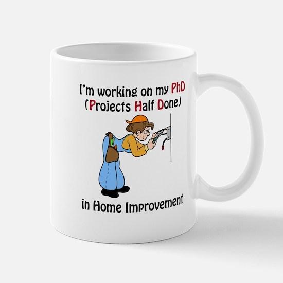 Home Improvement PhD Mug