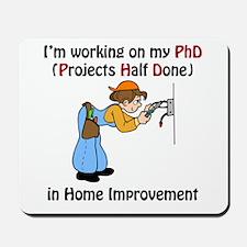 Home Improvement PhD Mousepad