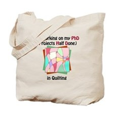 Quilting PhD Tote Bag
