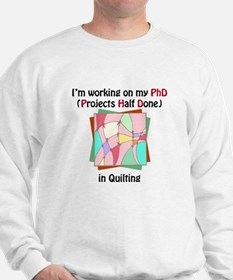 Quilting PhD Sweatshirt