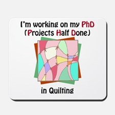 Quilting PhD Mousepad