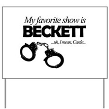 """My Favorite Show Is Beckett"" Yard Sign"