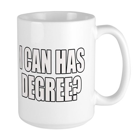 icanhasdegree copy Mugs