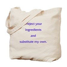 I Reject Your Ingredients Tote Bag