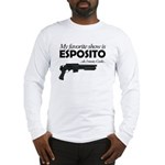 """Favorite Show Esposito"" Long Sleeve T-Shirt"