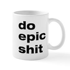 Do Epic Shit Small Mug