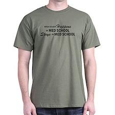 Whatever Happens - Med School T-Shirt