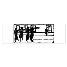 DOSTOEVSKY TURNING POINTS Bumper Sticker