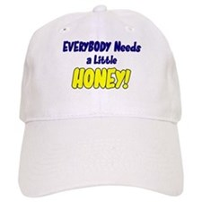 Everybody Needs a Honey! Baseball Cap