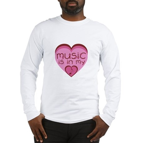 Music is in my heart. Long Sleeve T-Shirt