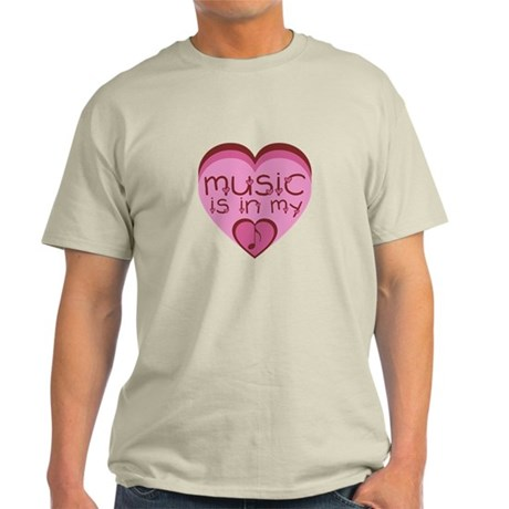 Music is in my heart. Light T-Shirt