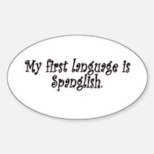 My first language is Spanglish Oval Decal