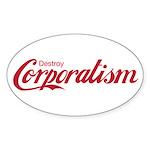 Destroy Corporatism Sticker (Oval 50 pk)