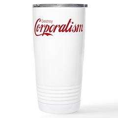 Destroy Corporatism Travel Mug