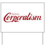 Destroy Corporatism Yard Sign