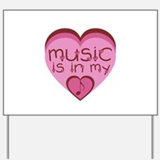 Music is in My Heart Yard Sign