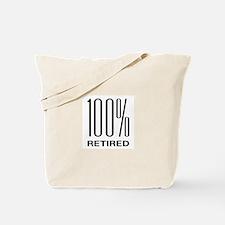 100 Percent Retired Tote Bag