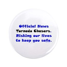 """Official Tornado Chasers 3.5"""" Button"""