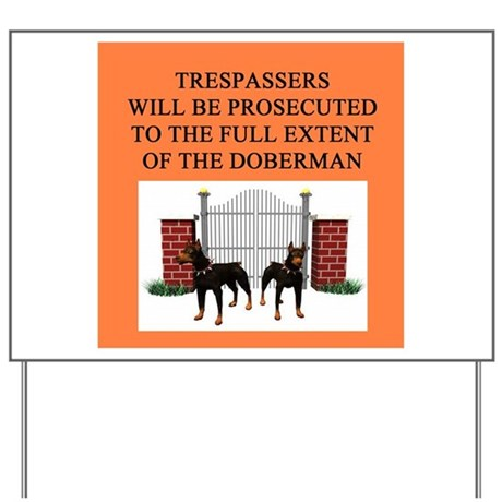 doberman trespasser joke Yard Sign