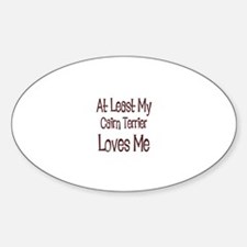 At Least My Cairn Terrier Lov Oval Decal