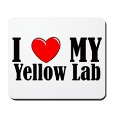 I Love My Yellow Lab Mousepad
