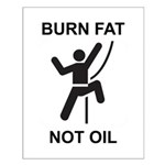 Burn Fat, Not Oil Small Poster