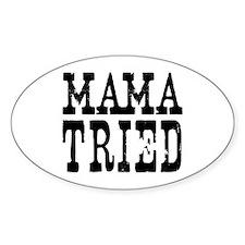 Mama Tried Decal