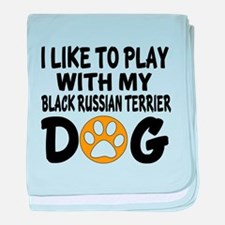 I Like To Play With My Black Russian baby blanket