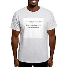 """Good boys don't ask"" Ash Grey T-Shirt"