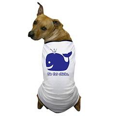 No Fat Chicks Dog T-Shirt
