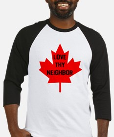 Love Thy Neighbor Canada Baseball Jersey