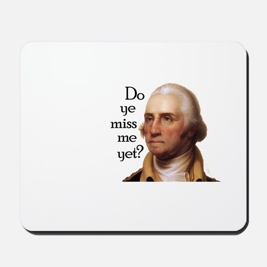 Do ye miss me yet? Mousepad