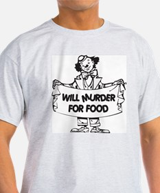 Will Murder For Food - Ash Grey T-Shirt