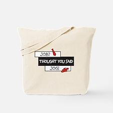 Job VS Jog Tote Bag