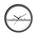 #youfromthehood Wall Clock