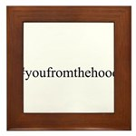#youfromthehood Framed Tile
