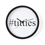 #titties Wall Clock