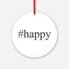 #happy Ornament (Round)