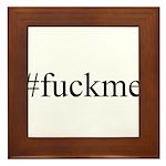 #fuckme Framed Tile