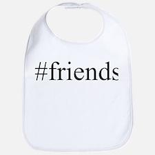 #friends Bib