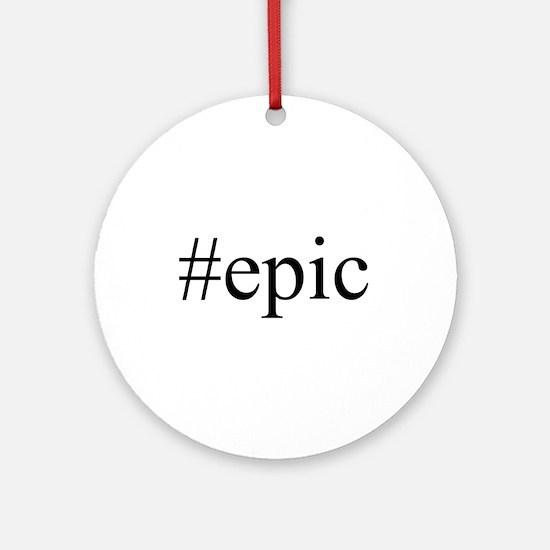 #epic Ornament (Round)